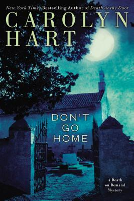 DON'T GO HOME (DEATH ON DEMAND #25) BY CAROLYN HART: BOOK REVIEW