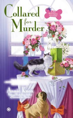 COLLARED FOR MURDER (A PET BOUTIQUE MYSTERY #3) BY ANNIE KNOX: BOOK TOUR REVIEW