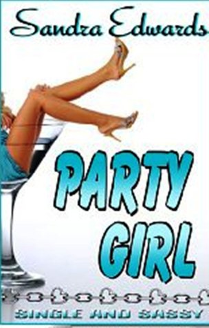 PARTY GIRL (WEST COAST GIRLZ, BOOK#3) BY SANDRA EDWARDS: BOOK REVIEW
