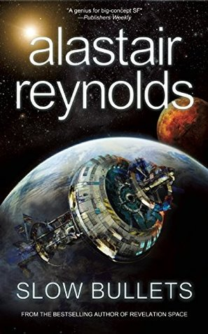 SLOW BULLETS BY ALASTAIR REYNOLDS: BOOK REVIEW