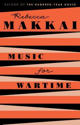 MUSIC FOR WARTIME: STORIES BY REBECCA MAKKAI: BOOK REVIEW