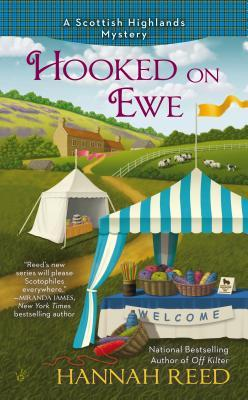 HOOKED ON EWE (A SCOTTISH HIGHLANDS MYSTERY, BOOK #2) BY HANNAH REED: BOOK REVIEW