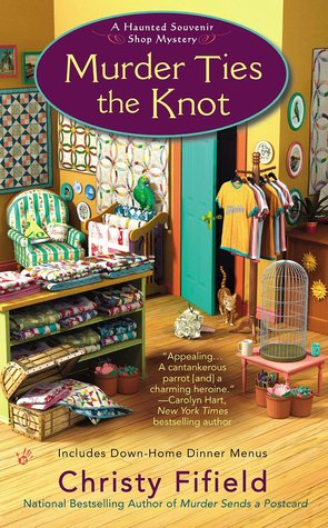 MURDER TIES THE KNOT (HAUNTED SOUVENIR SHOP MYSTERY, BOOK #4) BY CHRISTY FIFIELD: BOOK REVIEW