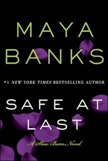 SAFE AT LAST (SLOW BURN, BOOK #3) BY MAYA BANKS: BOOK REVIEW