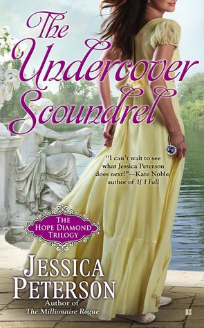 THE UNDERCOVER SCOUNDREL (THE HOPE DIAMOND TRILOGY, BOOK # 3) BY JESSICA PETERSON: BOOK REVIEW