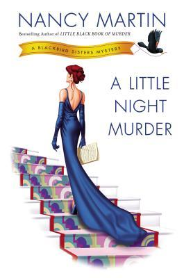 A LITTLE NIGHT MURDER (BLACKBIRD SISTERS MYSTERY, BOOK #10) BY NANCY MARTIN: BOOK REVIEW
