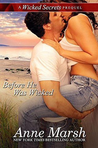 BEFORE HE WAS WICKED: A WICKED SECRETS PREQUEL (WICKED SECRETS, BOOK # 0.5) BY ANNE MARSH – BOOK REVIEW