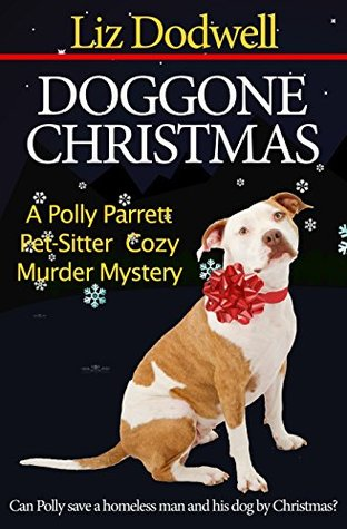 DOGGONE CHRISTMAS (POLLY PARRETT PET-SITTER COZY MYSTERY, BOOK #1) BY LIZ DODWELL: BOOK REVIEW