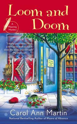 LOOM AND DOOM (A WEAVING MYSTERY, BOOK #4) BY CAROL ANN MARTIN: BOOK REVIEW