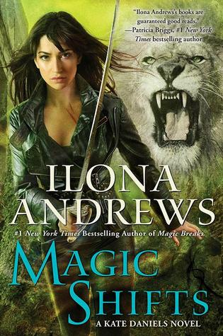 MAGIC SHIFTS (KATE DANIELS, BOOK# 8) BY ILONA ANDREWS: BOOK REVIEW *SPOILERS*