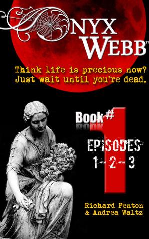ONYX WEBB (BOOK 1: EPISODES 1, 2, & 3) BY RICHARD FENTON & ANDREA WALTZ: BOOK REVIEW