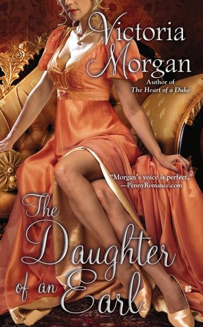 THE DAUGHTER OF AN EARL BY VICTORIA MORGAN: BOOK REVIEW