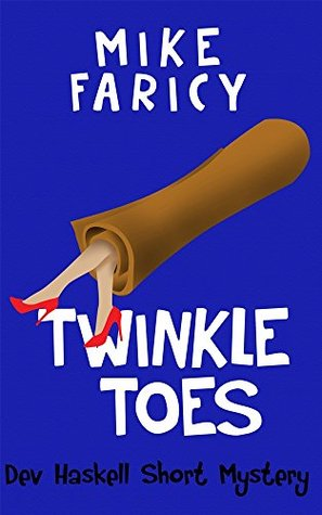 TWINKLE TOES (DEVLIN HASKELL MYSTERIES) BY MIKE FARICY: BOOK REVIEW