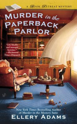 MURDER IN THE PAPERBACK PARLOR (BOOK RETREAT MYSTERIES, BOOK #2) BY ELLERY ADAMS: BOOK REVIEW