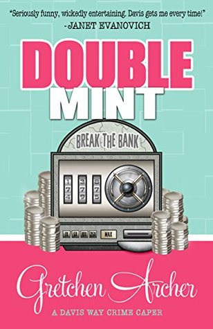 DOUBLE MINT (DAVIS WAY CRIME CAPER, BOOK #4) BY GRETCHEN ARCHER: BOOK REVIEW