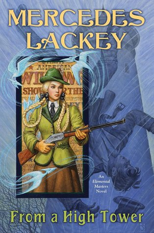 FROM A HIGH TOWER (ELEMENTAL MASTERS, BOOK# 11) BY MERCEDES LACKEY: BOOK REVIEW