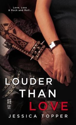 LOUDER THAN LOVE (LOVE AND STEEL, BOOK #1) BY JESSICA TOPPER: BOOK REVIEW-2