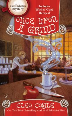 ONCE UPON A GRIND (A COFFEEHOUSE MYSTERY, BOOK #14) BY CLEO COYLE: BOOK REVIEW
