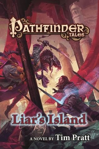 PATHFINDER TALES: LIAR'S ISLAND BY TIM PRATT – GIVEAWAY