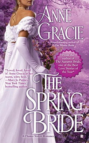 THE SPRING BRIDE (CHANCE SISTERS, BOOK #3) BY ANNE GRACIE: BOOK REVIEW