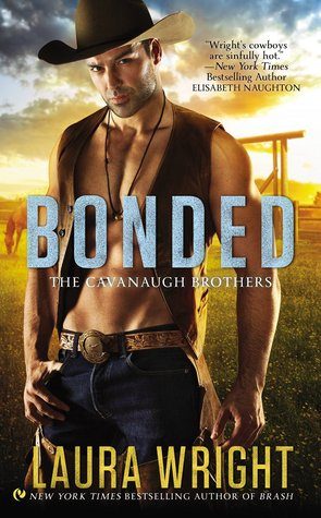 BONDED (THE CAVANAUGH BROTHERS, BOOK #4) BY LAURA WRIGHT: BOOK REVIEW