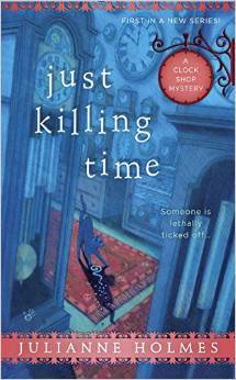 JUST KILLING TIME (THE CLOCK SHOP MYSTERY SERIES, BOOK #1) BY JULIANNE HOLMES: BOOK REVIEW