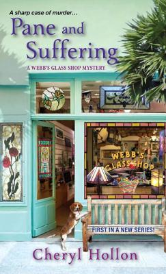 PANE AND SUFFERING (A WEBB'S GLASS SHOP MYSTERY, BOOK #1) BY CHERYL HOLLON: BOOK REVIEW