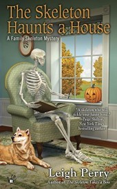 THE SKELETON HAUNTS A HOUSE (A FAMILY SKELETON MYSTERY, BOOK #3) BY LEIGH PERRY: BOOK REVIEW
