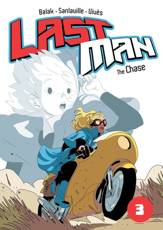 THE CHASE (THE LAST MAN VOL. 3) BY BALAK, SANLAVILLE, VIVES: BOOK REVIEW