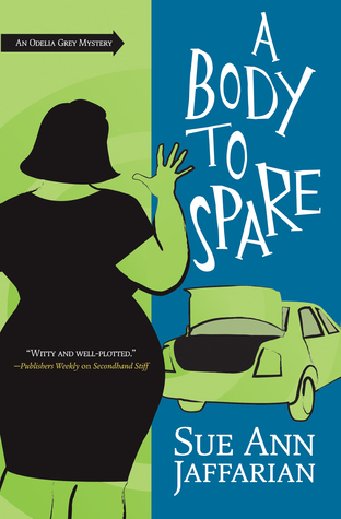 A BODY TO SPARE (ODELIA GRAY MYSTERY, BOOK#10) BY SUE ANN JAFFARIAN: BOOK REVIEW