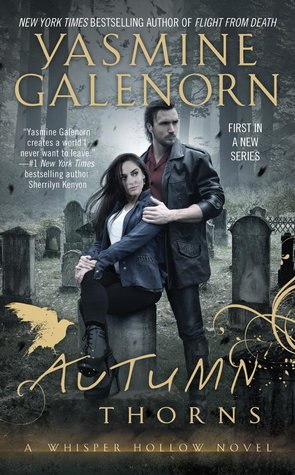 AUTUMN THORNS (WHISPER HOLLOW, BOOK #1) BY YASMINE GALENORN: BOOK REVIEW