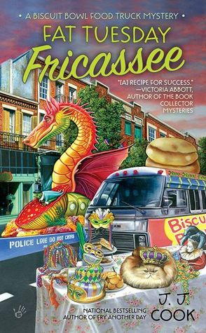 FAT TUESDAY FRICASSEE (A BISCUIT BOWL FOOD TRUCK MYSTERY, BOOK #3) BY J.J. COOK