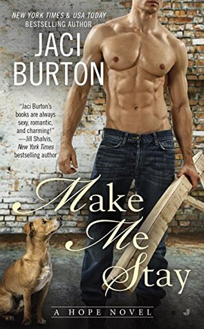 MAKE ME STAY (HOPE, #5) BY JACI BURTON: BOOK REVIEW