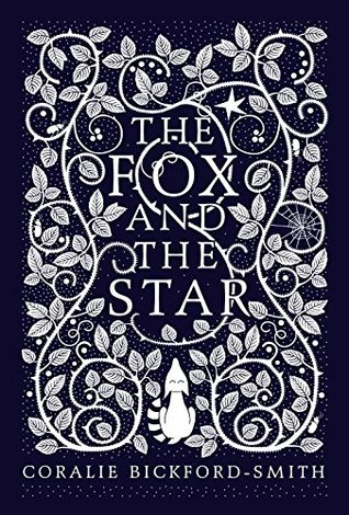 THE FOX AND THE STAR BY CORALIE BICKFORD-SMITH: BOOK REVIEW