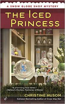 THE ICED PRINCESS (SNOW GLOBE SHOP MYSTERY #2) BY CHRISTINE HUSOM; BOOK REVIEW