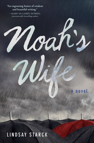 NOAH'S WIFE BY LINDSAY STARCK: BOOK REVIEW