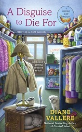 A DISGUISE TO DIE FOR (COSTUME SHOP MYSTERY, BOOK #1) BY DIANE VALLERE: BOOK REVIEW