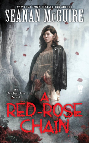 A RED-ROSE CHAIN (OCTOBER DAYE, BOOK #9) BY SEANAN MCGUIRE: BOOK REVIEW
