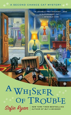 A WHISKER OF TROUBLE (A SECOND CHANCE CAT MYSTERY #3) BY SOFIE RYAN: BOOK REVIEW