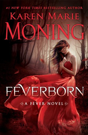 FEVERBORN (FEVER, BOOK #8) BY KAREN MARIE MONING: BOOK REVIEW