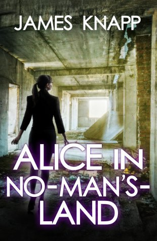 ALICE IN NO-MAN'S-LAND BY JAMES KNAPP: BOOK REVIEW
