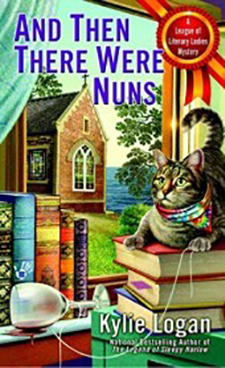 AND THEN THERE WERE NUNS (LEAGUE OF LITERARY LADIES, BOOK #4) BY KYLIE LOGAN: BOOK REVIEW