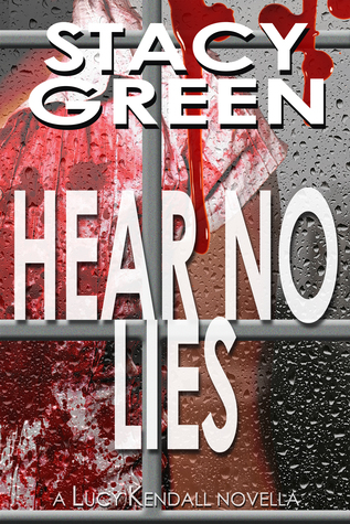 HEAR NO LIES (LUCY KENDALL SERIES) BY STACY GREEN: BOOK REVIEW
