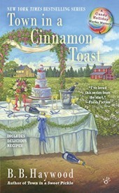 TOWN IN A CINNAMON TOAST (A CANDY HOLLIDAY MURDER MYSTERY #7) BY B.B. HAYWOOD: BOOK REVIEW