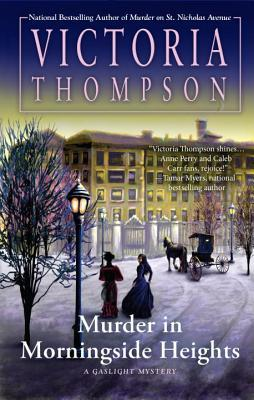 MURDER IN MORNINGSIDE HEIGHTS (GASLIGHT MYSTERY, BOOK #19) BY VICTORIA THOMPSON: BOOK REVIEW