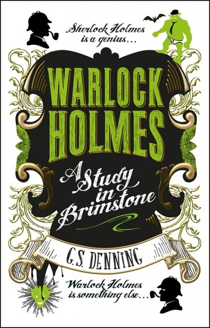WARLOCK HOLMES – A STUDY IN BRIMSTONE BY G.S. DENNING: BOOK REVIEW