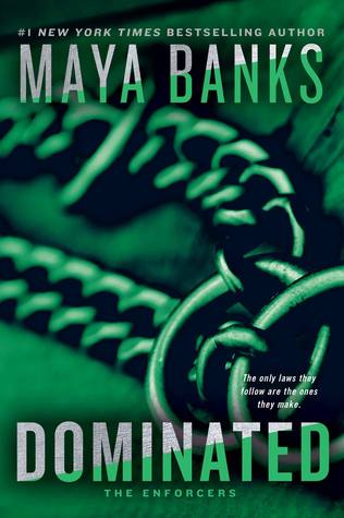 DOMINATED (THE ENFORCERS, BOOK #2) BY MAYA BANKS: BOOK REVIEW