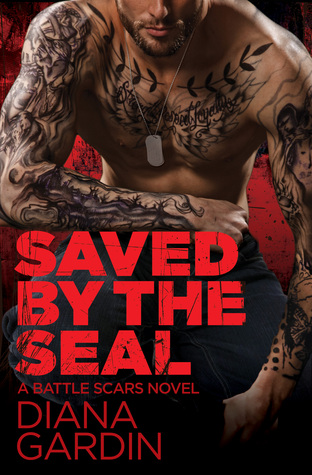 SAVED BY THE SEAL (BATTLE SCARS, BOOK #2) BY DIANA GARDIN: BOOK REVIEW