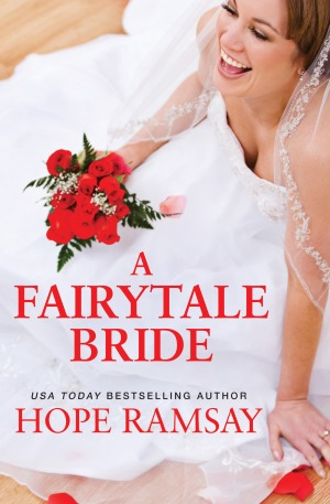 A FAIRYTALE BRIDE (CHAPEL OF LOVE, BOOK #.5) BY HOPE RAMSAY: BOOK REVIEW