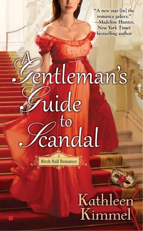 A GENTLEMAN'S GUIDE TO SCANDAL (BIRCH HALL ROMANCE #2) BY KATHLEEN KIMMEL: BOOK REVIEW
